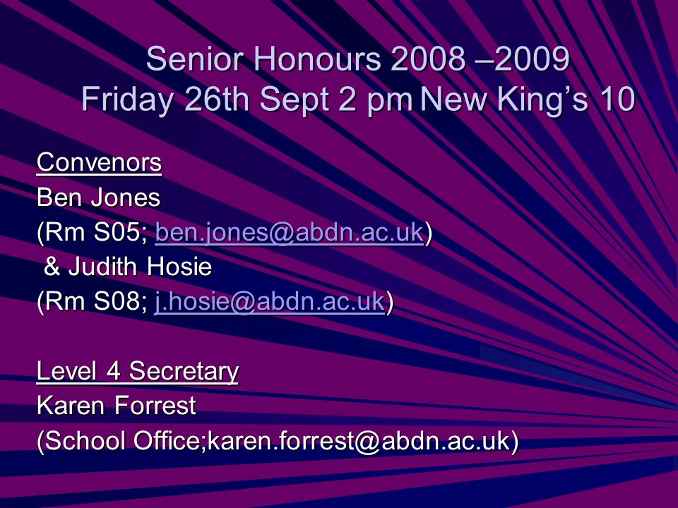 Senior Honours 2008 –2009 Friday 26th Sept 2 pmNew Kings 10 Convenors Ben Jones (Rm S05; ben.jones@abdn.ac.uk) ben.jones@abdn.ac.uk & Judith Hosie & J