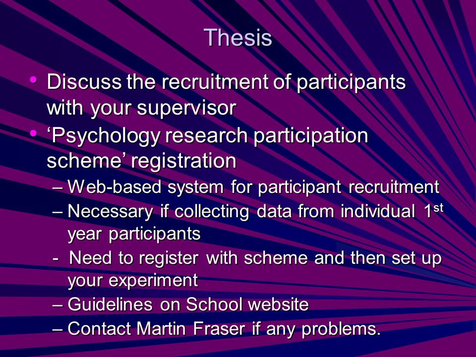 Thesis Discuss the recruitment of participants with your supervisor Discuss the recruitment of participants with your supervisor Psychology research p