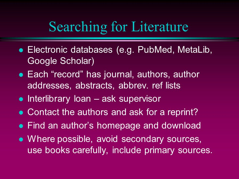 Searching for Literature l Electronic databases (e.g.