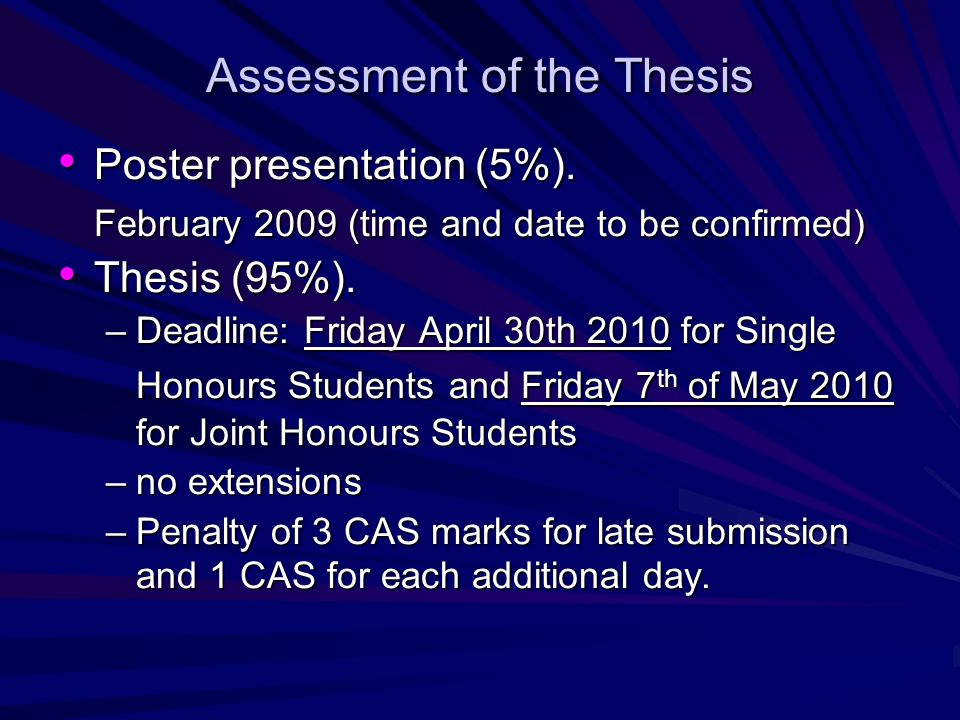 Assessment of the Thesis Poster presentation (5%).