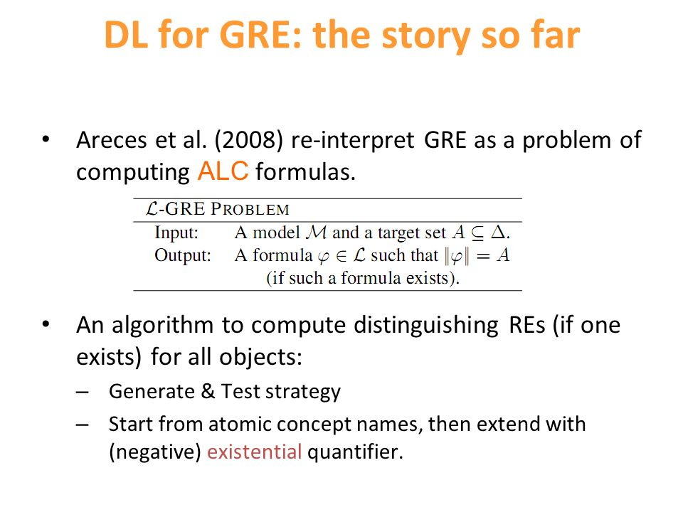 DL for GRE: the story so far Areces et al.