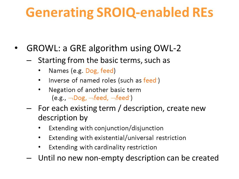 Generating SROIQ-enabled REs GROWL: a GRE algorithm using OWL-2 – Starting from the basic terms, such as Names (e.g.