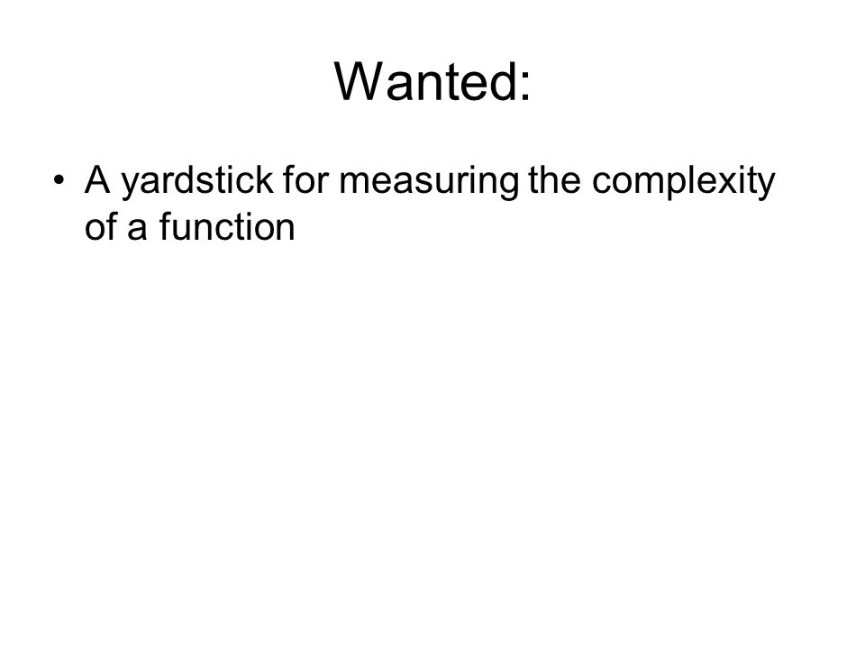 Wanted: A yardstick for measuring the complexity of a function