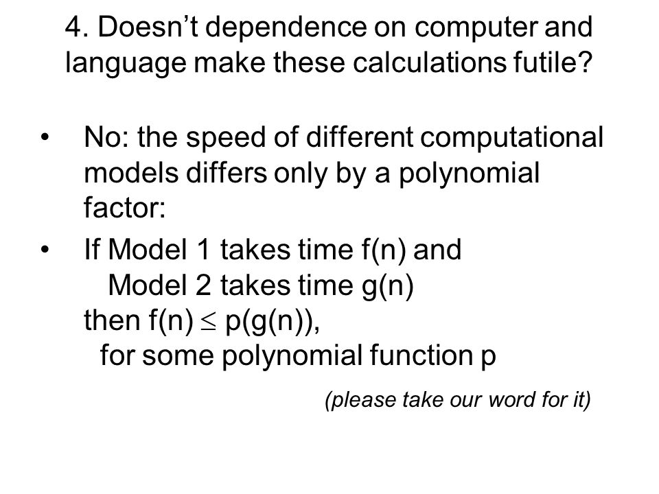 4. Doesnt dependence on computer and language make these calculations futile.
