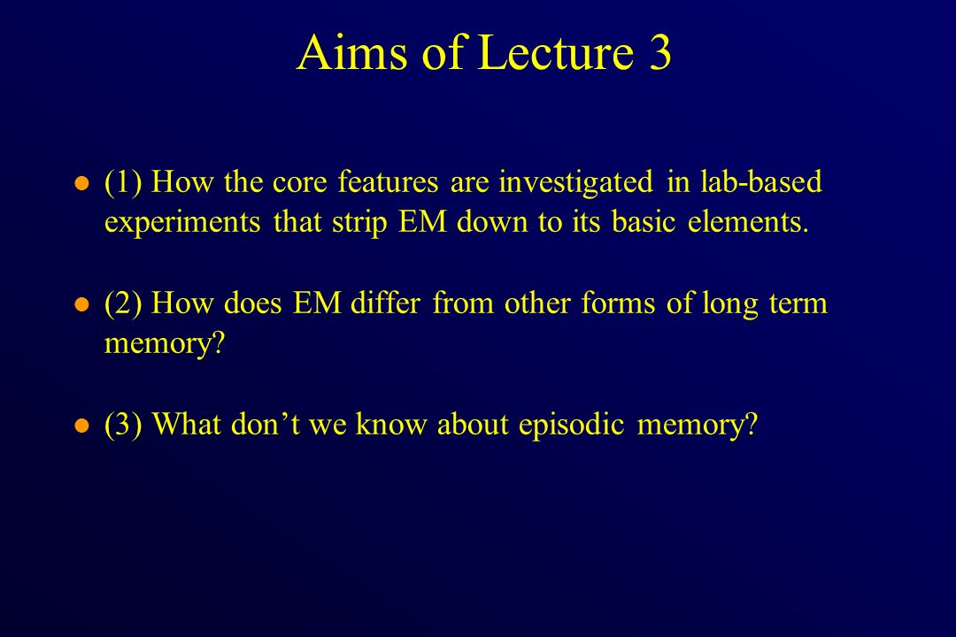 Aims of Lecture 3 l (1) How the core features are investigated in lab-based experiments that strip EM down to its basic elements. l (2) How does EM di