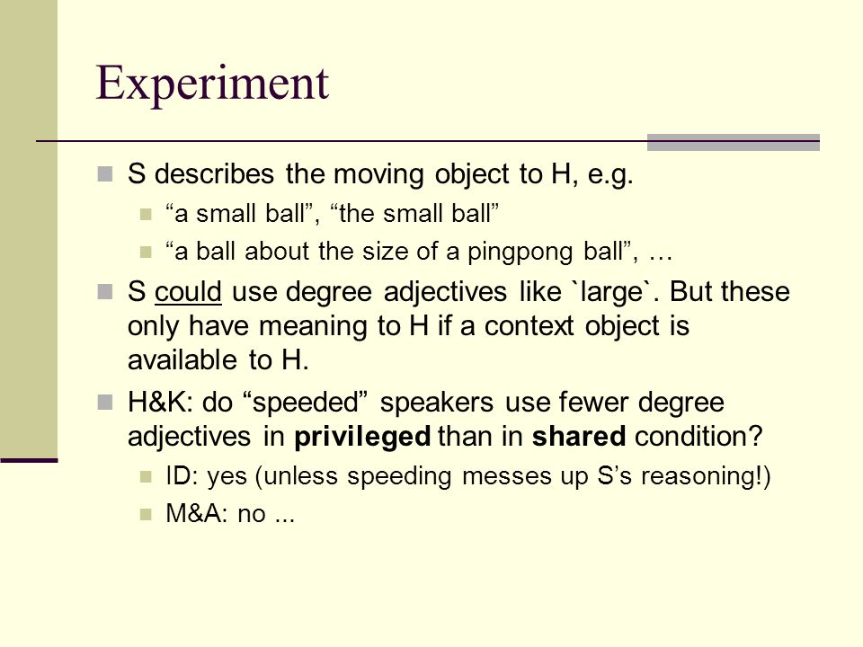 Experiment S describes the moving object to H, e.g.