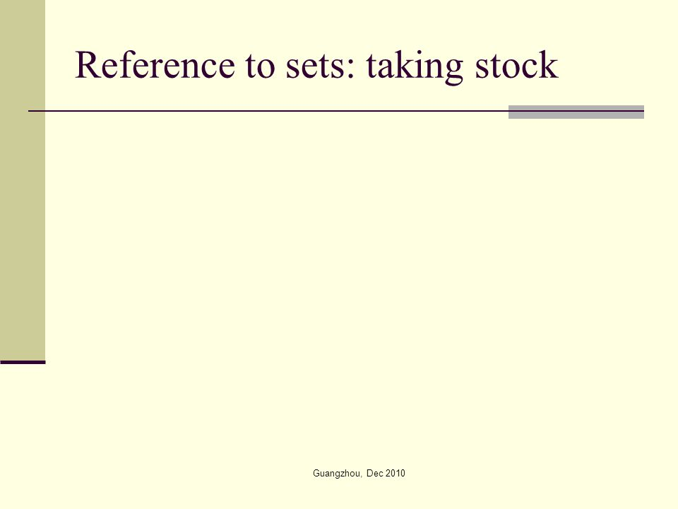 Reference to sets: taking stock 1.