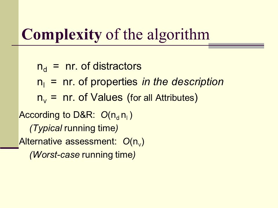 Complexity of the algorithm n d = nr. of distractors n l = nr.