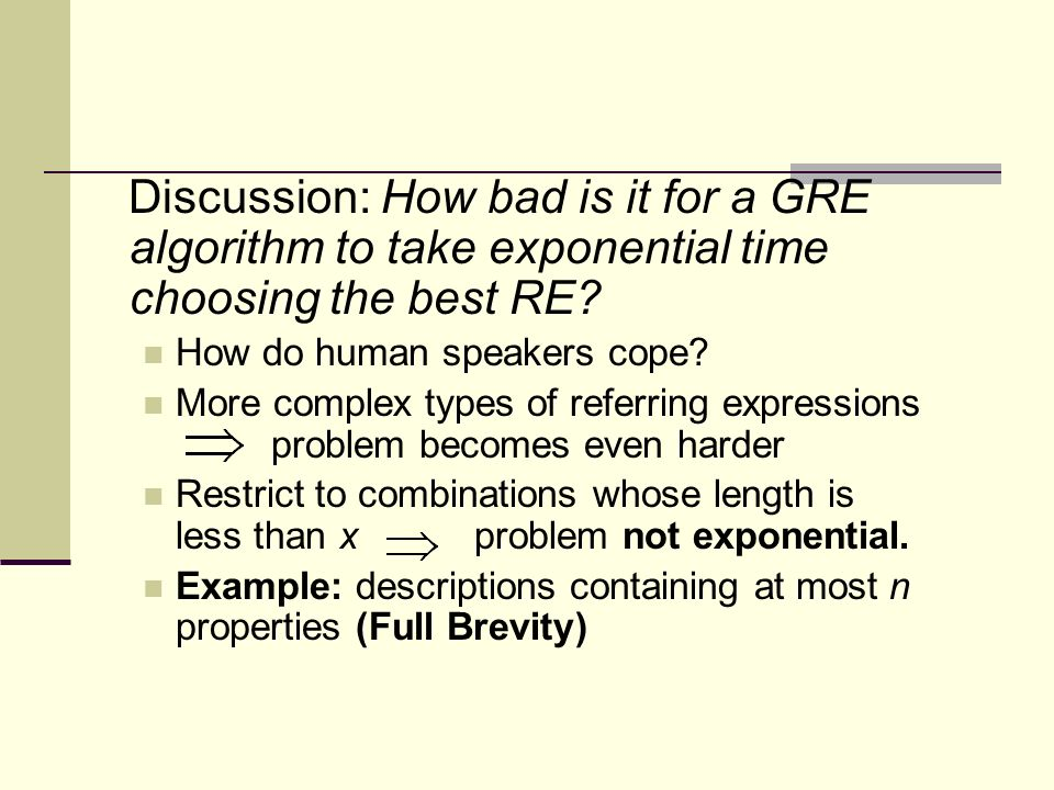 Discussion: How bad is it for a GRE algorithm to take exponential time choosing the best RE.
