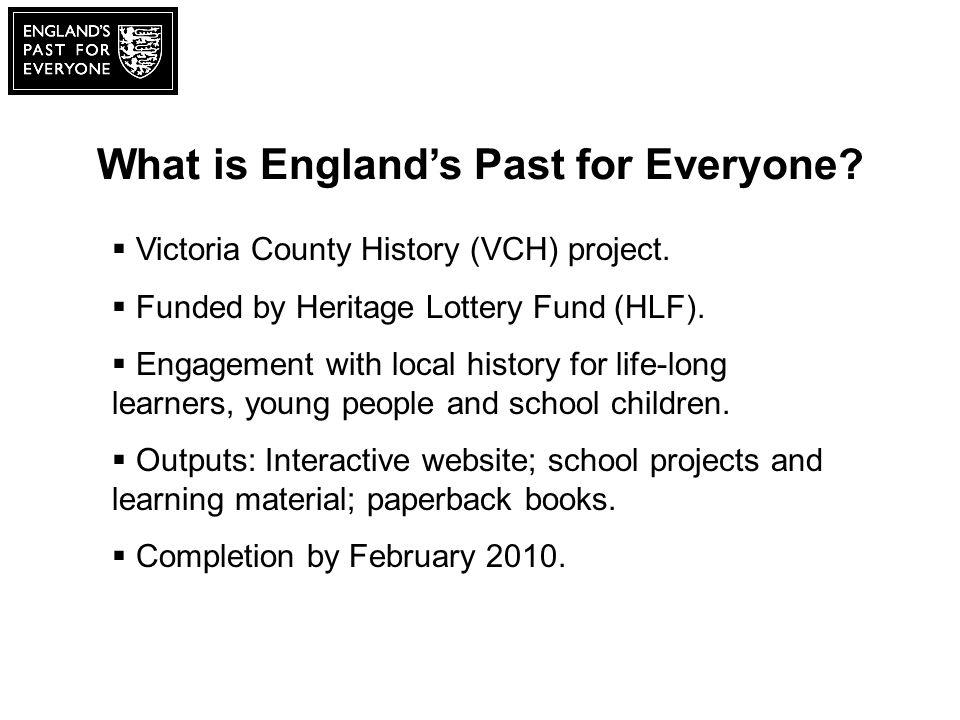 What is Englands Past for Everyone. Victoria County History (VCH) project.
