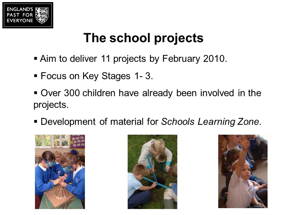 The school projects Aim to deliver 11 projects by February 2010.