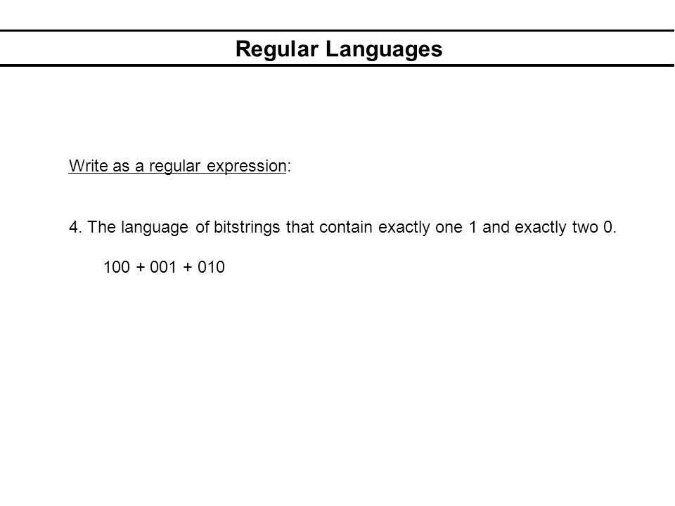 Regular Languages Write as a regular expression: 4.