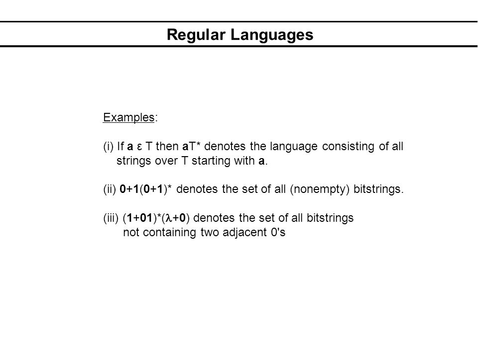 Regular Languages Write as a regular expression: 1.The language of strings that contain one a and any number (including 0) of bs.