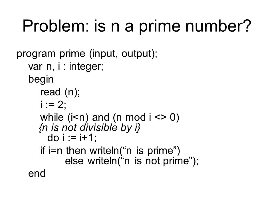 Problem: is n a prime number.