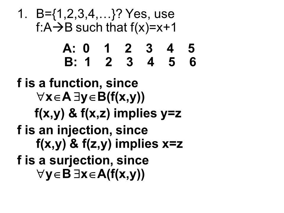 1.B={1,2,3,4,…}.