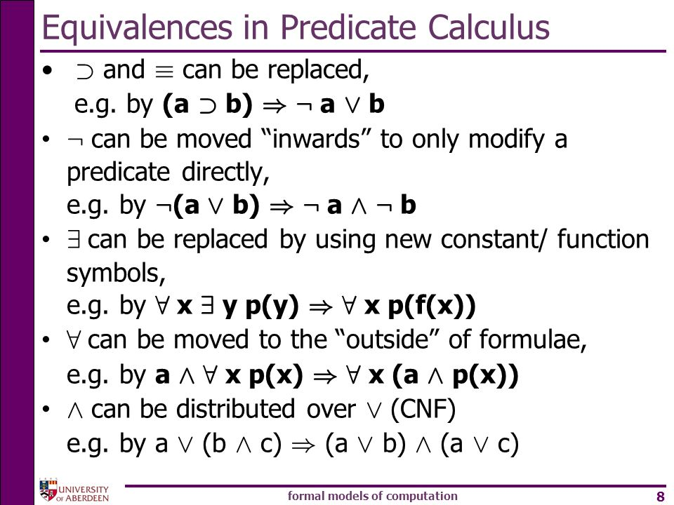 formal models of computation 8 Equivalences in Predicate Calculus ¾ and ´ can be replaced, e.g.