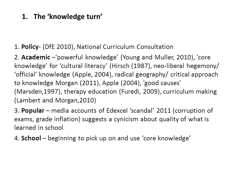 1.The knowledge turn 1. Policy- (DfE 2010), National Curriculum Consultation 2.