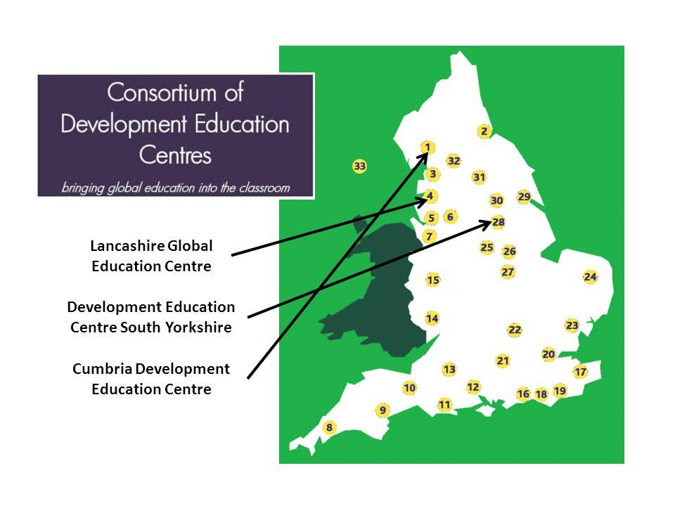 Lancashire Global Education Centre Development Education Centre South Yorkshire Cumbria Development Education Centre