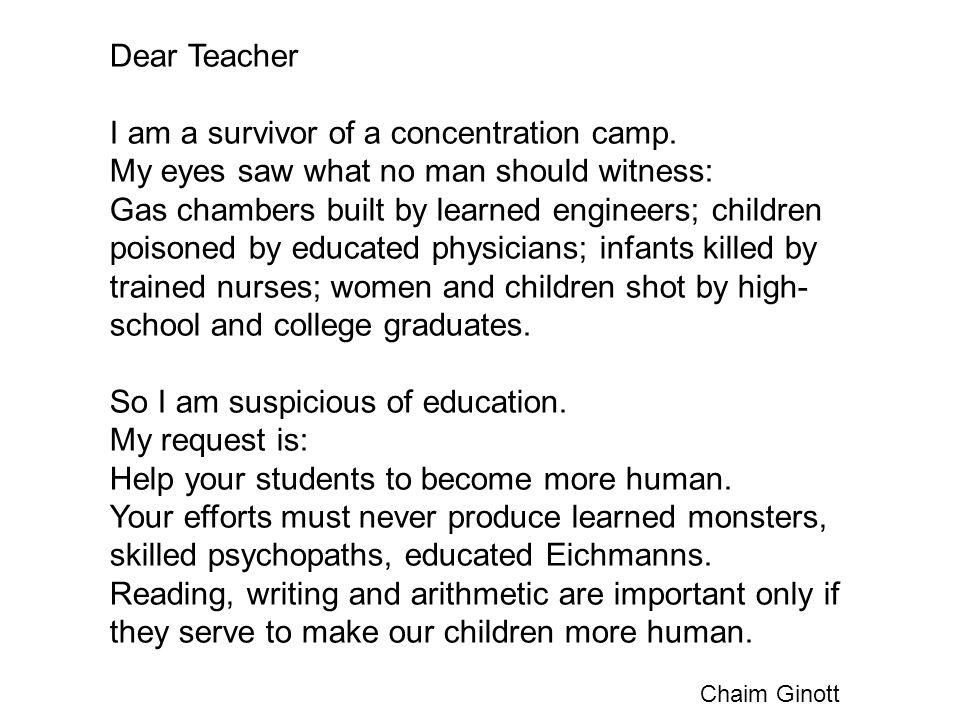 Dear Teacher I am a survivor of a concentration camp.