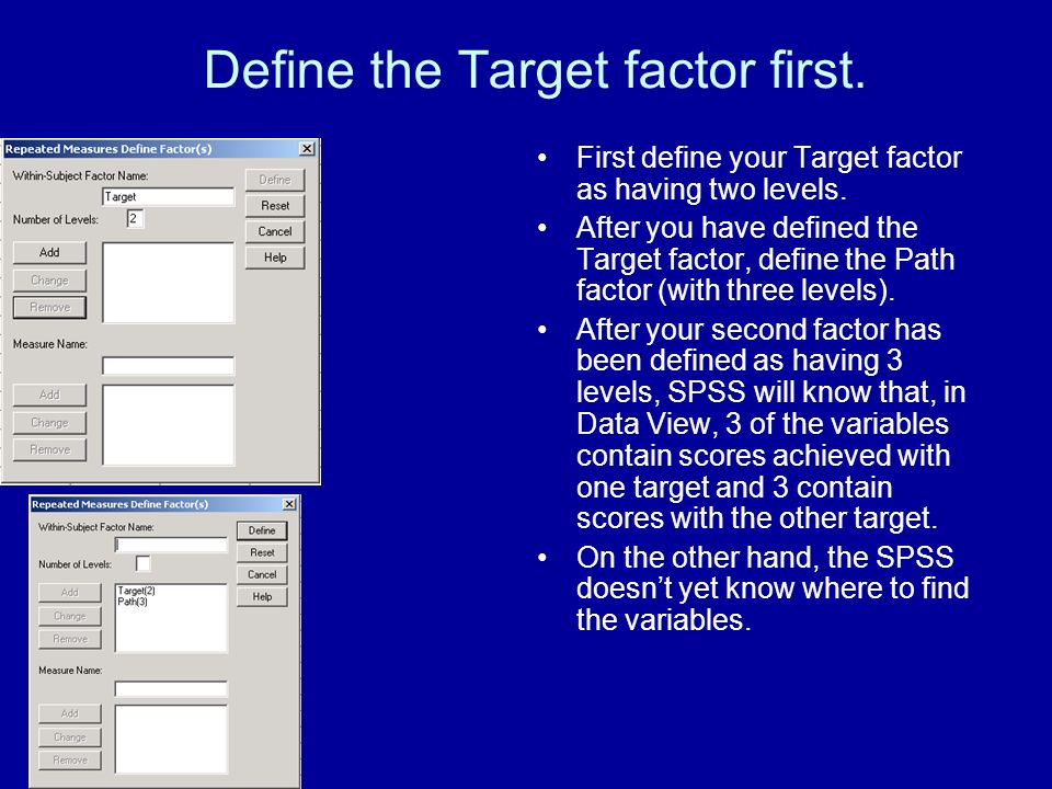 Define the Target factor first. First define your Target factor as having two levels.