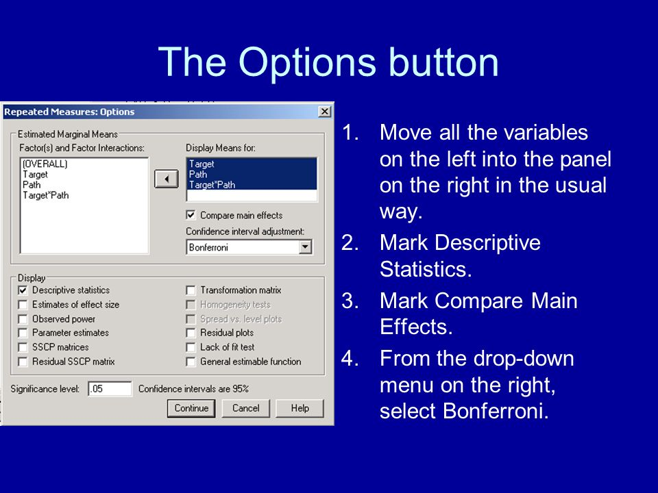 The Options button 1.Move all the variables on the left into the panel on the right in the usual way.