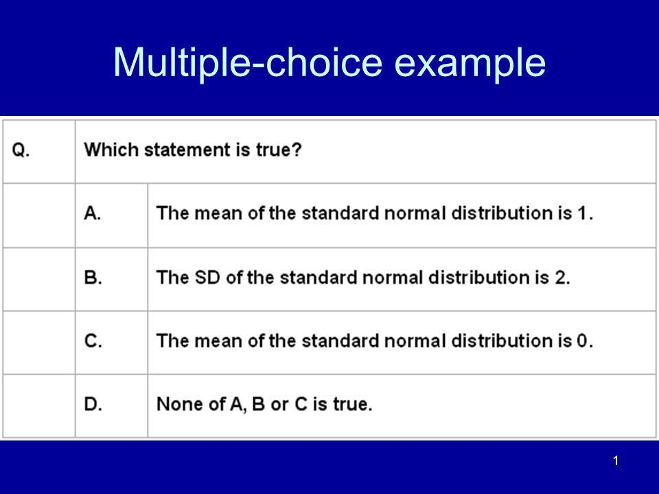 2 Answer No, its zero.A is wrong. No, the standard deviation is 1.