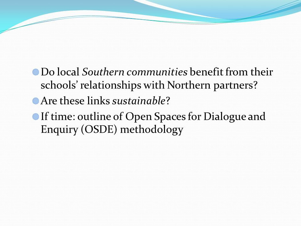 Do local Southern communities benefit from their schools relationships with Northern partners.