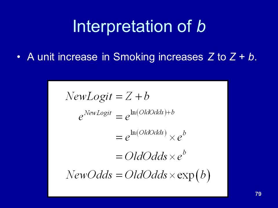 79 Interpretation of b A unit increase in Smoking increases Z to Z + b.