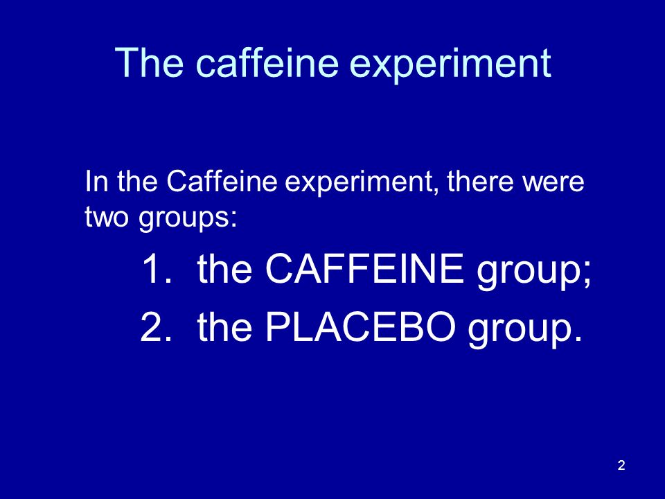 83 The two-group case In the first lecture, I revised the independent- samples t-test and illustrated the procedure with the data from the caffeine experiment.