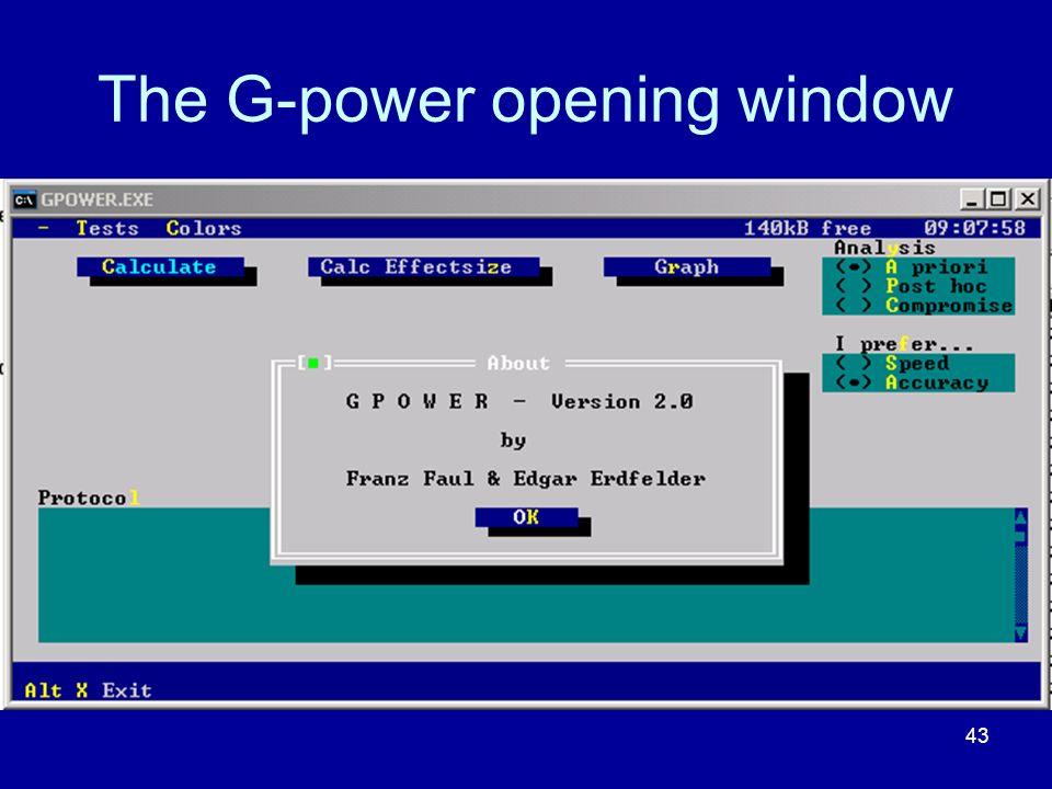 43 The G-power opening window