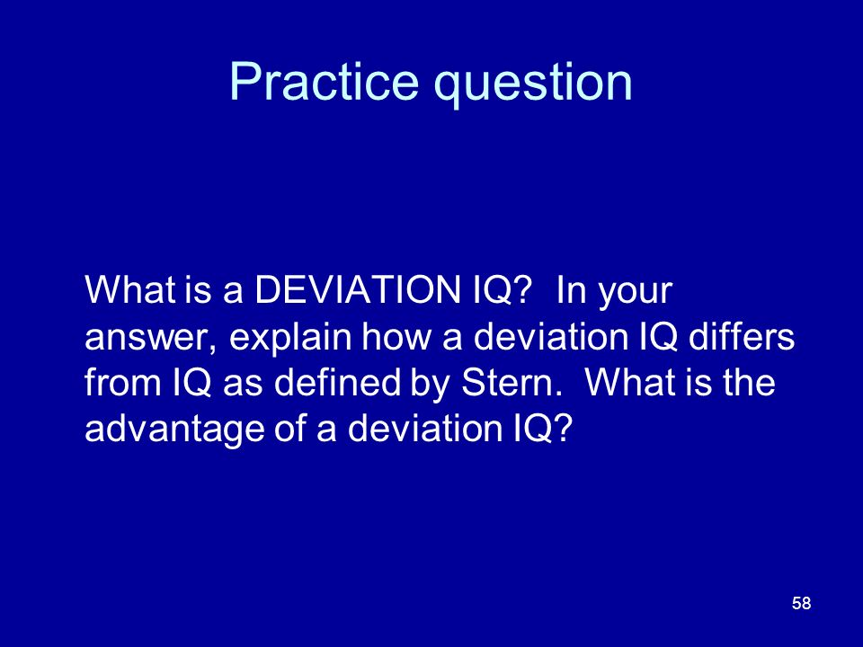 58 Practice question What is a DEVIATION IQ.