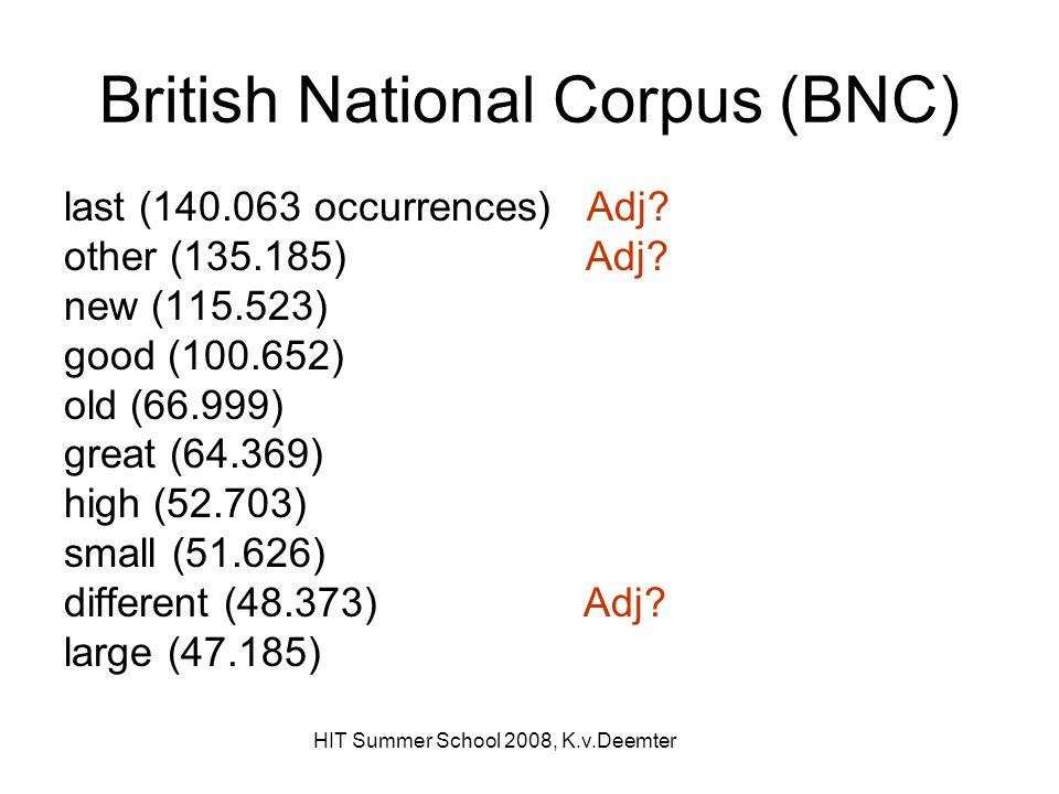 HIT Summer School 2008, K.v.Deemter British National Corpus (BNC) last (140.063 occurrences) Adj.