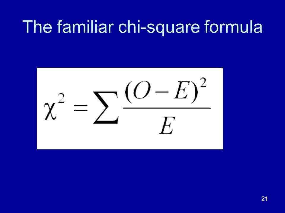 21 The familiar chi-square formula