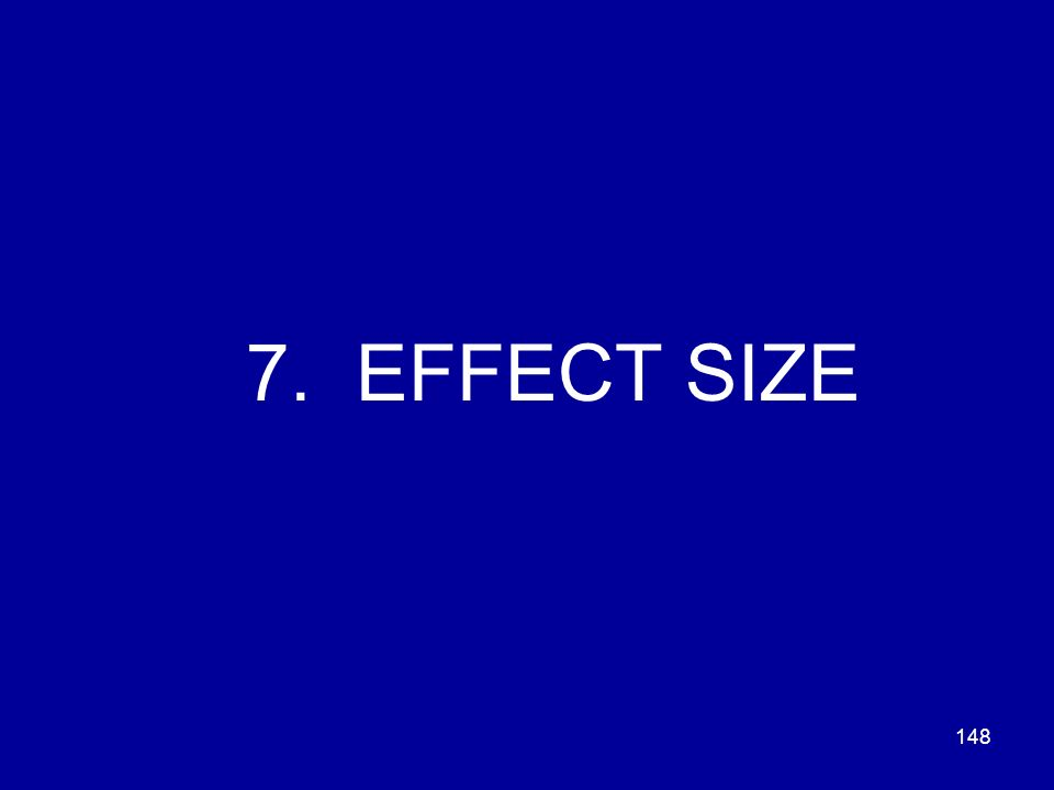 148 7. EFFECT SIZE
