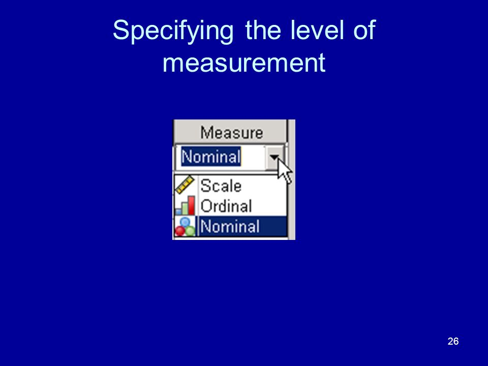 26 Specifying the level of measurement