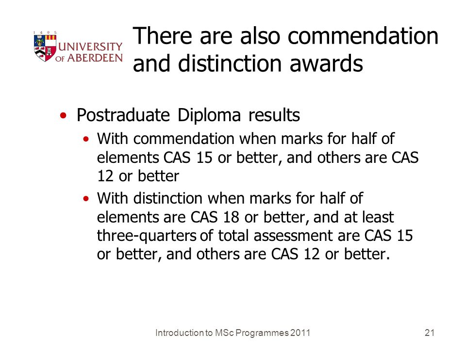 There are also commendation and distinction awards Postraduate Diploma results With commendation when marks for half of elements CAS 15 or better, and
