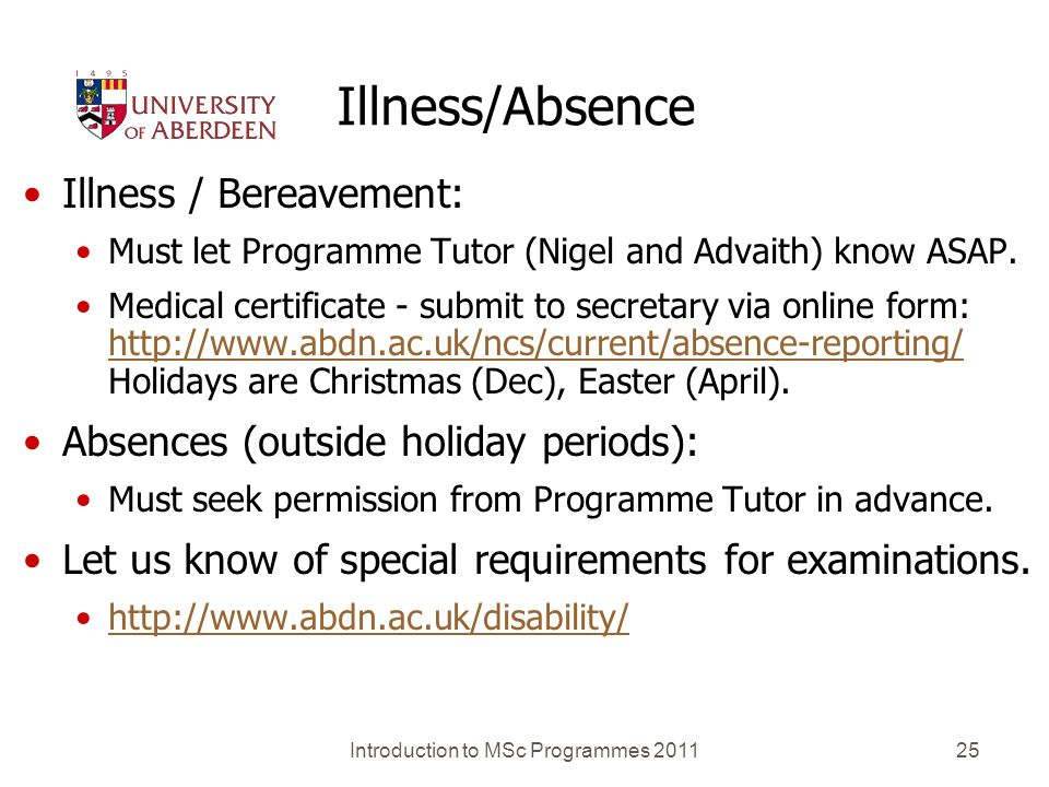 Introduction to MSc Programmes 201125 Illness/Absence Illness / Bereavement: Must let Programme Tutor (Nigel and Advaith) know ASAP.