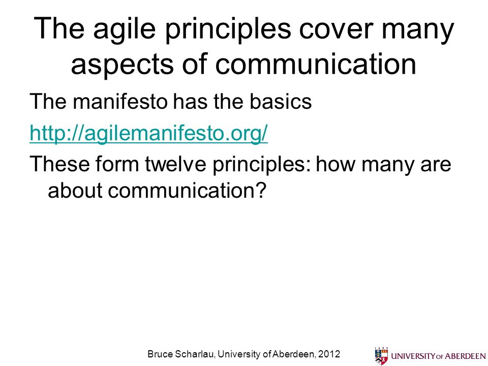 The agile principles cover many aspects of communication The manifesto has the basics http://agilemanifesto.org/ These form twelve principles: how man