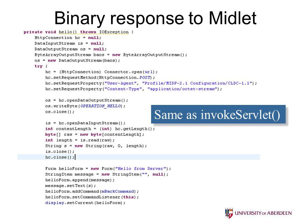 Bruce Scharlau, University of Aberdeen, 2010 Binary response to Midlet Same as invokeServlet()
