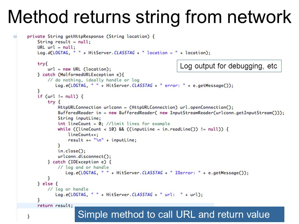 Method returns string from network Bruce Scharlau, University of Aberdeen, 2010 Log output for debugging, etc Simple method to call URL and return value