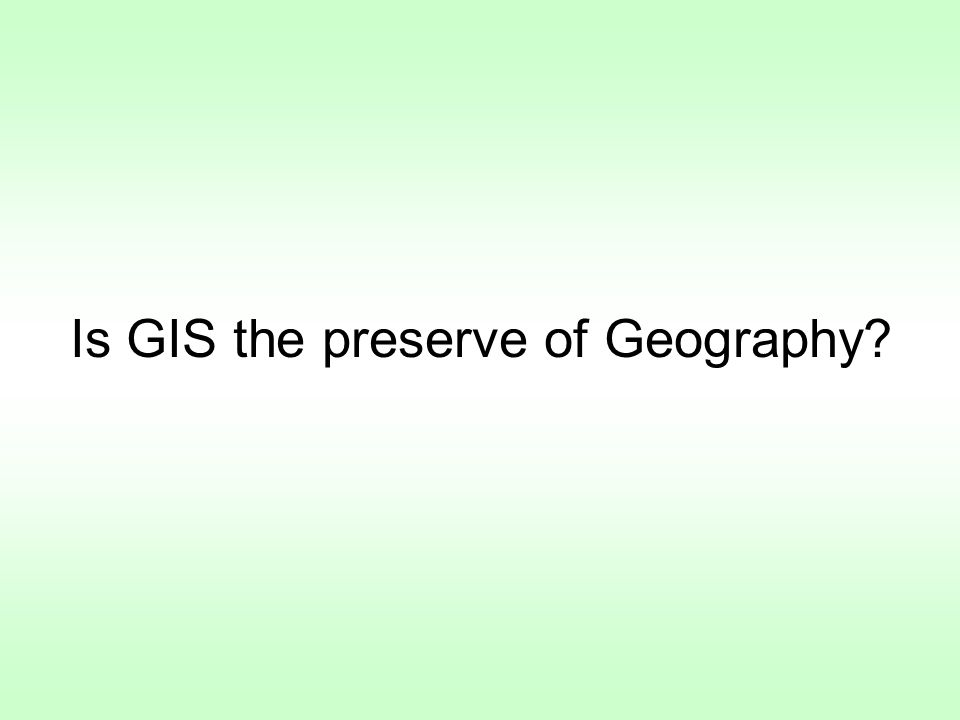 Is GIS the preserve of Geography