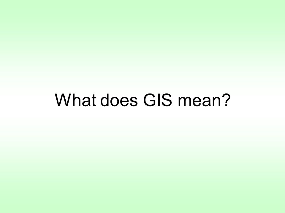 What does GIS mean