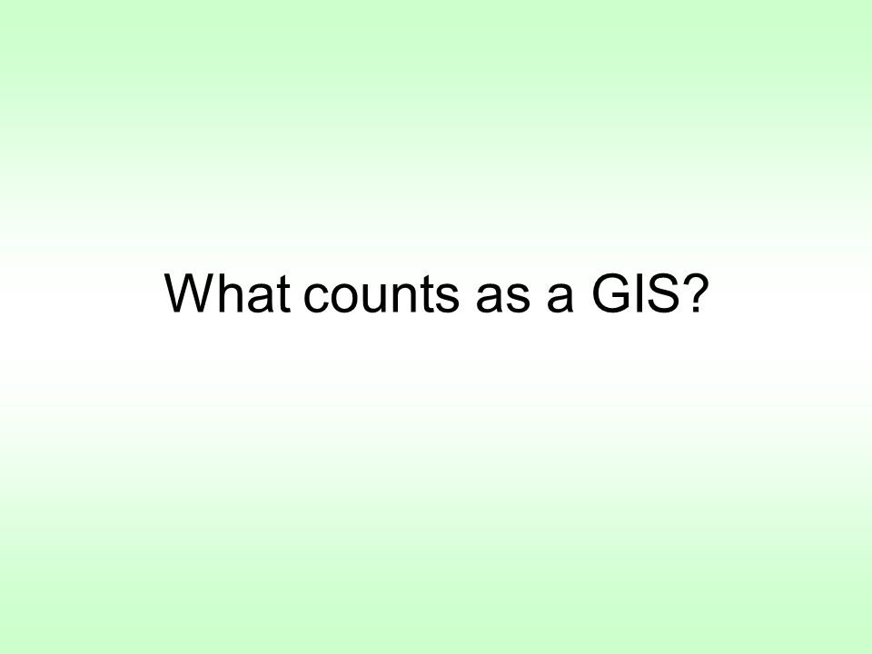 What counts as a GIS