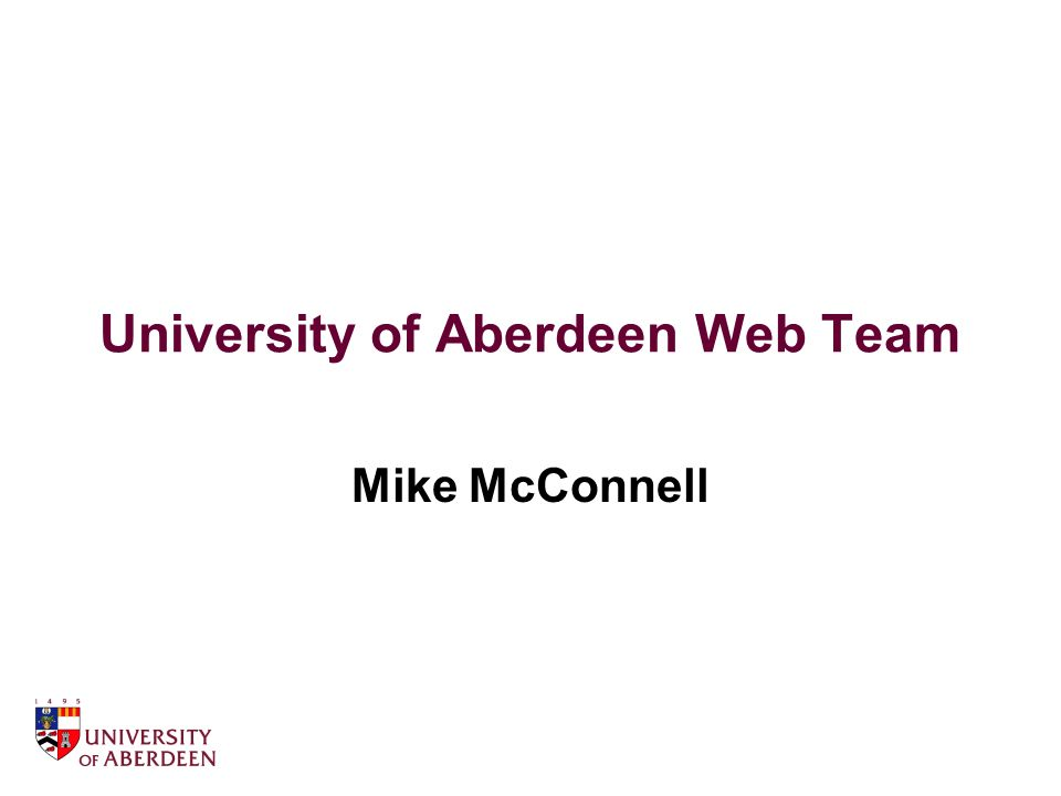 University of Aberdeen Web Team Mike McConnell