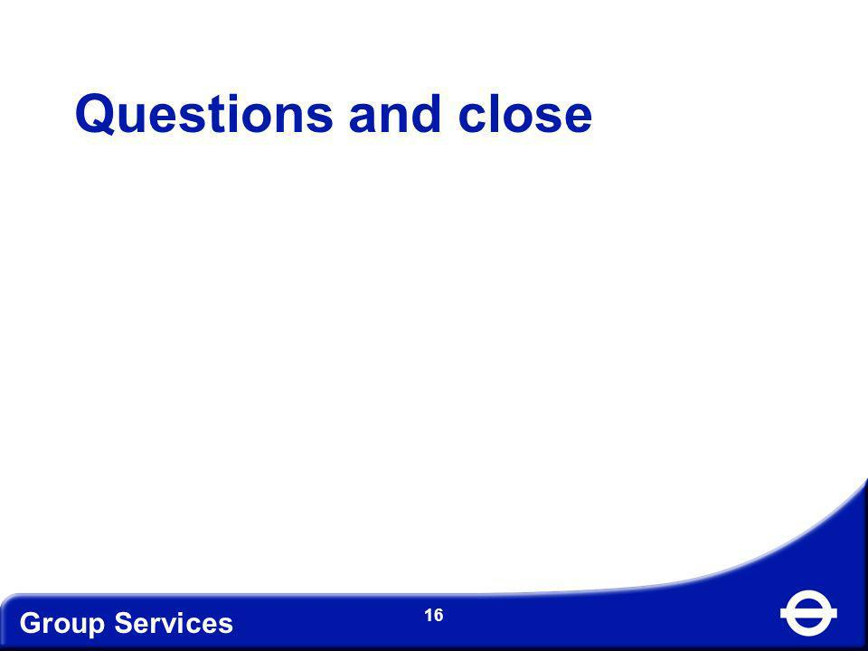 Group Services 16 Questions and close