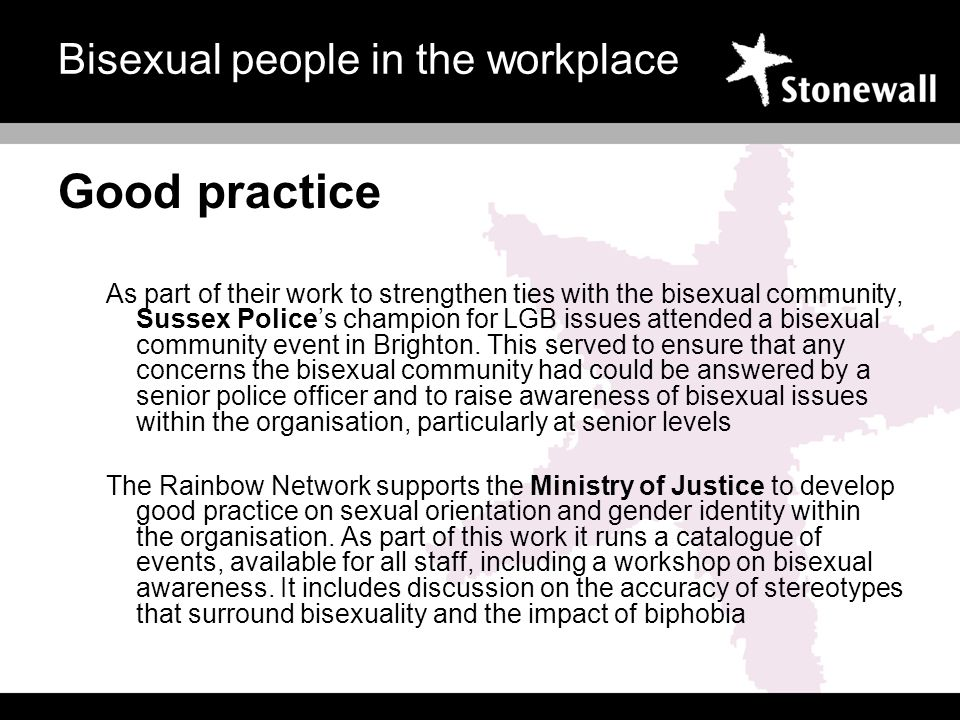 Good practice As part of their work to strengthen ties with the bisexual community, Sussex Polices champion for LGB issues attended a bisexual community event in Brighton.