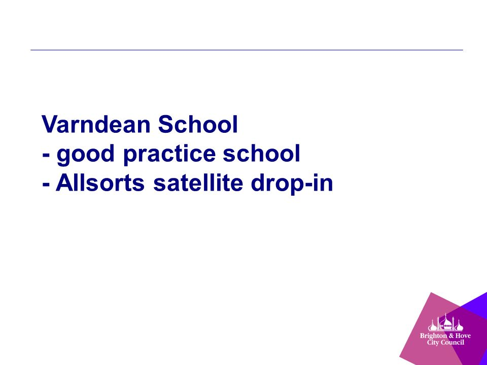 Varndean School - good practice school - Allsorts satellite drop-in