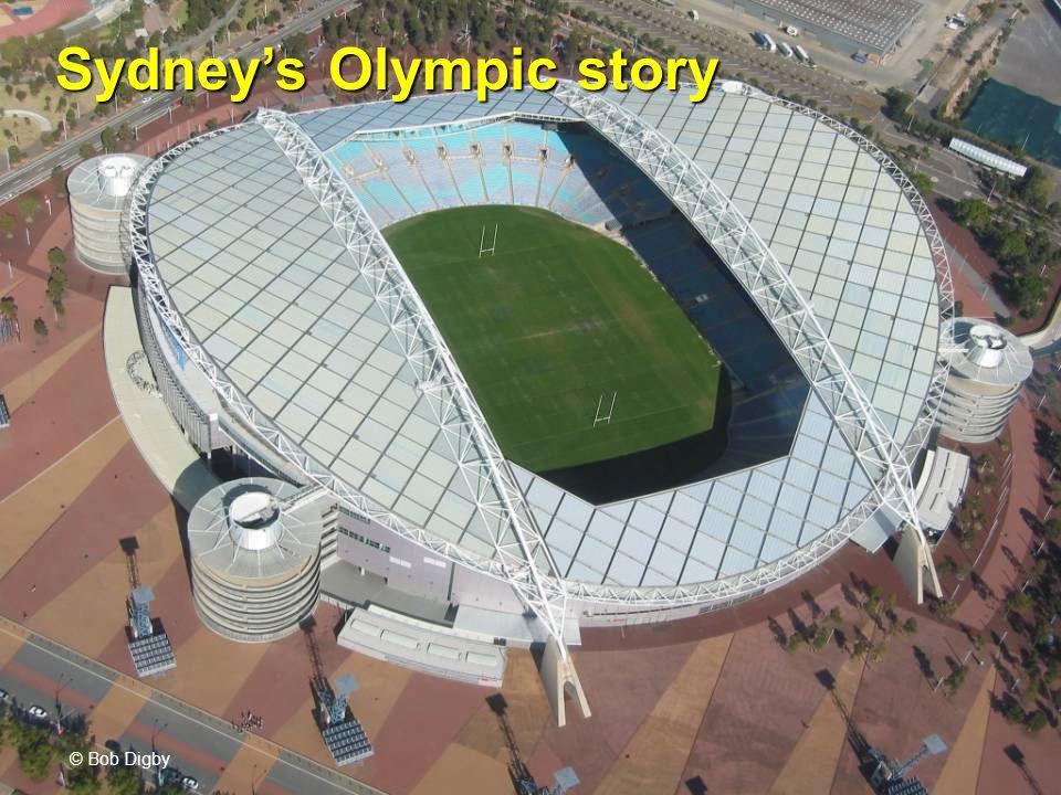 Sydneys Olympic story © Bob Digby