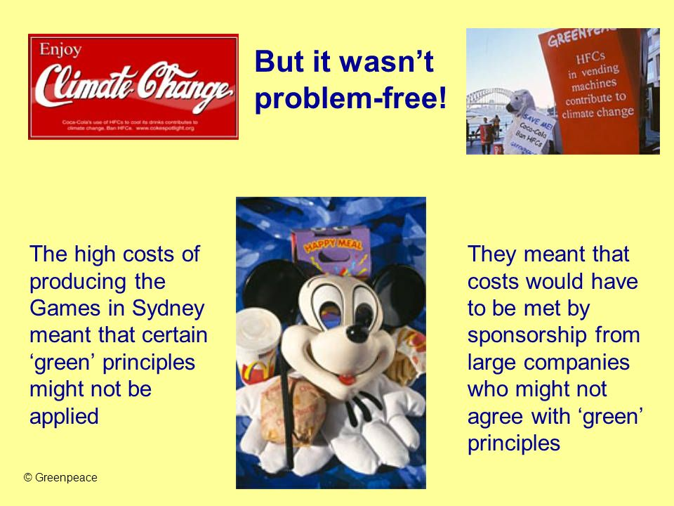 But it wasnt problem-free! The high costs of producing the Games in Sydney meant that certain green principles might not be applied They meant that co