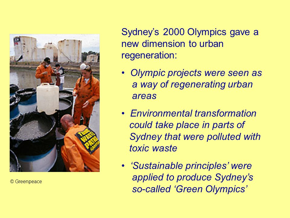 Sydneys 2000 Olympics gave a new dimension to urban regeneration: Olympic projects were seen as a way of regenerating urban areas Environmental transf